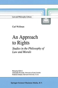 An Approach to Rights: Studies in the Philosophy of Law and Morals