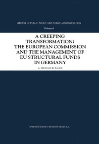 A Creeping Transformation?: The European Commission and the Management of EU Structural Funds in…