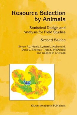 Book Resource Selection by Animals: Statistical Design and Analysis for Field Studies by B.F. Manly