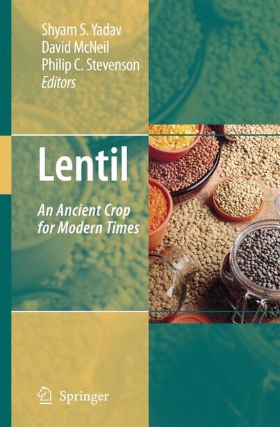 Lentil: An Ancient Crop for Modern Times by Shyam S. Yadav