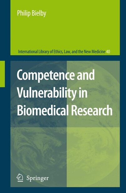 Competence and Vulnerability in Biomedical Research by Philip Bielby