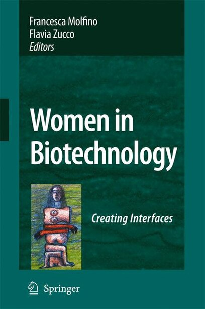 Women in Biotechnology: Creating Interfaces by Francesca Molfino