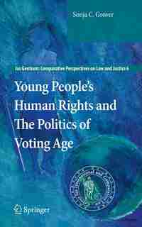 Young People's Human Rights and The Politics of Voting Age by Sonja C. Grover