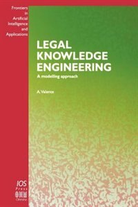 Legal Knowledge Engineering - A Modelling Approach by A. Valente