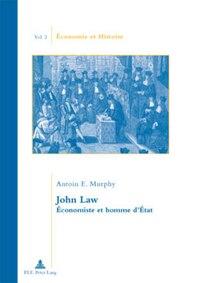 John Law: Économiste et homme dÉtat
