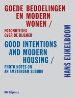 Hans Eijkelboom: Good Intentions & Modern Housing: Photo Notes on an Amsterdam Suburb