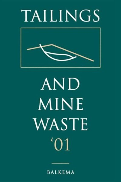Tailings and Mine Waste 2001 by A. A. Balkema Publis