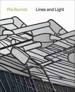 Pia Burrick: Lines And Light by Johan Debruyne