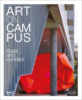 Art On Campus: Build And Connect by Georges Goffin