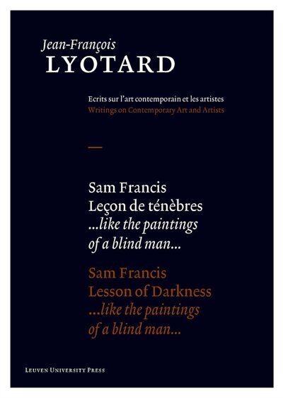 Sam Francis, Lesson of Darkness by JEAN-FRANçOIS LYOTARD