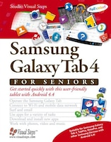 Samsung Galaxy Tab 4 For Seniors: Get Started Quickly With This User-friendly Tablet With Android 4…