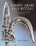 Hindu Arms And Ritual: Arms And Armour From India 1400-1865