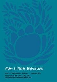Water in Plants Bibliography, volume 2 1976: References no. 980 - 2479 / ABA - ZVE by J. Pospísilová