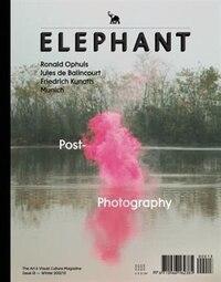 Elephant #13: The Arts & Visual Culture Magazine