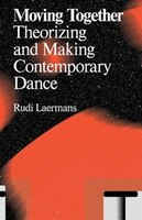 Moving Together: Making and Theorizing Contemporary Dance