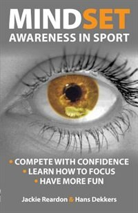 Mindset: a mental guide for sport by Jackie Reardon
