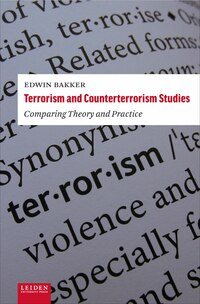 Terrorism And Counterterrorism Studies: Comparing Theory And Practice