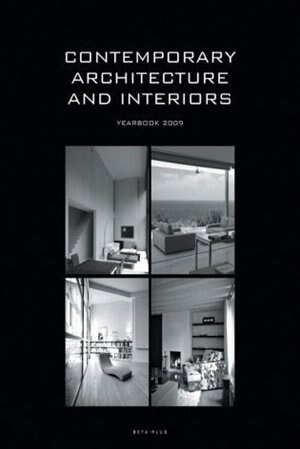 Contemporary Architecture & Interiors: Yearbook 09: Yearbook 2009 by Wim Pauwels
