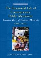The Emotional Life of Contemporary Public Memorials: Towards a Theory of Temporary Memorials