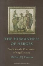 The Humanness of Heroes: Studies In The Conclusion Of Virgil?s Aeneid