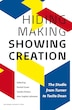 Hiding Making - Showing Creation: The Studio From Turner To Tacita Dean by Rachel Esner