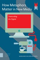 Book How Metaphors Matter In New Media: Transcoding The Digital by Marianne Van Den Boomen