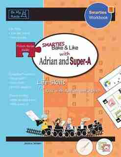 Smarties Bake & Like with Adrian and Super-A: Life Skills for Kids with Autism and ADHD by Jessica Jensen