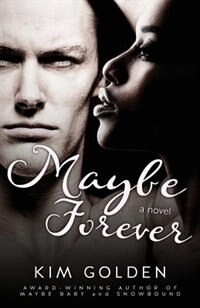 Maybe Forever by Kim Golden