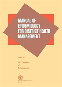 Manual of Epidemiology for District Health Management by J. P. Vaughan