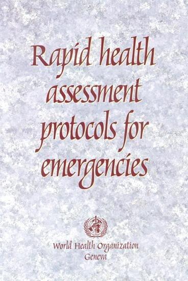 Rapid Health Assessment Protocols for Emergencies by World Health Organiz