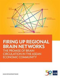 Firing Up Regional Brain Networks: The Promise of Brain Circulation in the ASEAN Economic Community