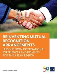 Reinventing Mutual Recognition Arrangements: Lessons from International Experiences and Insights…