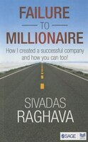 Failure to Millionaire: How I Created A Successful Company And How You Can Too!
