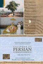 Calendar of Persian Correspondence With and Introduction by Muzaffar Alam and Sanjay Subrahmanyam…