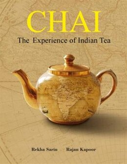 Book Chai: The Experience Of Indian Tea by Rekha Sarin