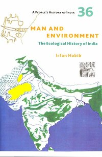 A People's History of India 36: Man and Environment