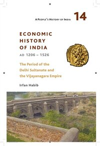 A People's History Of India 14: Economic History of India, AD 1206-1526, The Period of the Delhi…