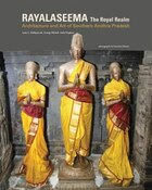 Royal Realm: Rayalaseema: Architecture And Art Of Southern Andhra Pradesh