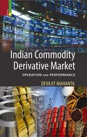 Indian Commodity Derivative Market: Operation and Performance