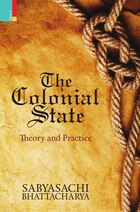 The Colonial State: Theory and Practice