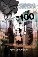 Book Prisoner No. 100: An Account Of My Days And Nights In An Indian Prison by Anjum Zamarud Habib