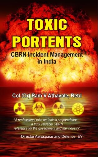 Toxic Portents: Cbrn Incident Management In India by Dr Ram V Athavale