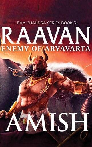Raavan: Enemy Of Aryavarta by Amish Tripathi