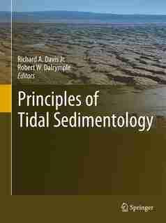 Principles of Tidal Sedimentology by Richard A. Davis Jr.