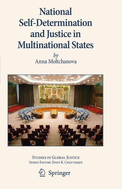 National Self-determination And Justice In Multinational States by Anna Moltchanova