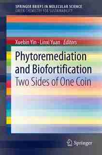 Phytoremediation and Biofortification: Two Sides of One Coin by Xuebin Yin