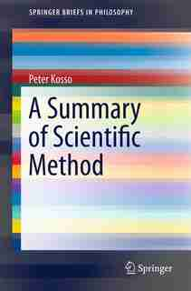 A Summary of Scientific Method by Peter Kosso