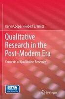 Qualitative Research in the Post-Modern Era: Contexts of Qualitative Research