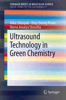 Ultrasound Technology in Green Chemistry by Mika Sillanp