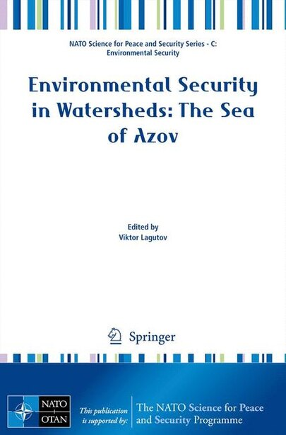 Environmental Security In Watersheds: The Sea Of Azov by Viktor Lagutov